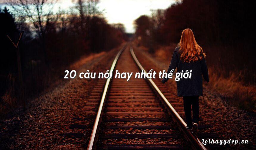 20 câu nói hay nhất thế giới