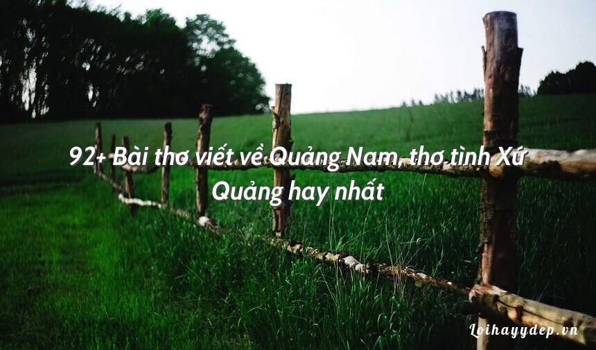 92+ Bài thơ viết về Quảng Nam, thơ tình Xứ Quảng hay nhất