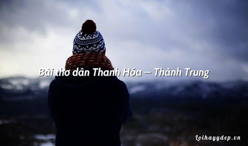 Bài thơ dân Thanh Hóa – Thành Trung