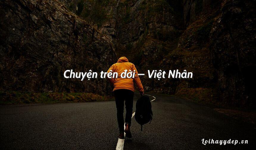 Chuyện trên đời – Việt Nhân