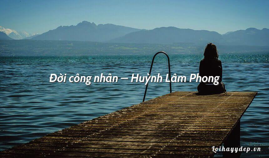 Đời công nhân – Huỳnh Lâm Phong