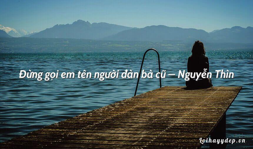 Đừng gọi em tên người đàn bà cũ – Nguyễn Thìn