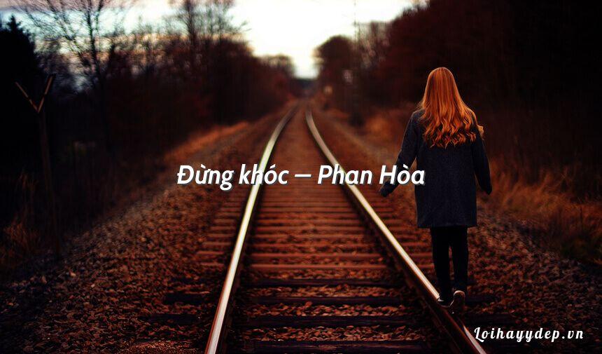 Đừng khóc – Phan Hòa