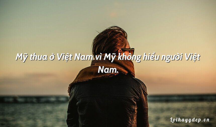 Mỹ thua ở Việt Nam vì Mỹ không hiểu người Việt Nam.