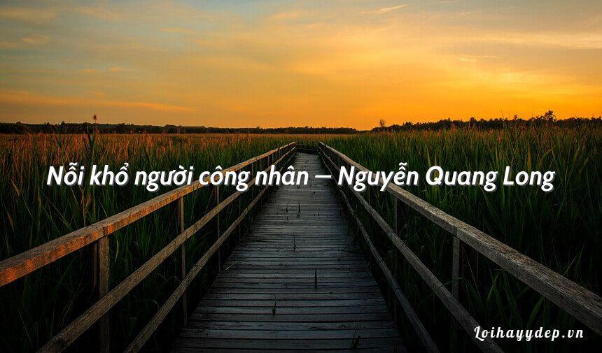 Nỗi khổ người công nhân – Nguyễn Quang Long