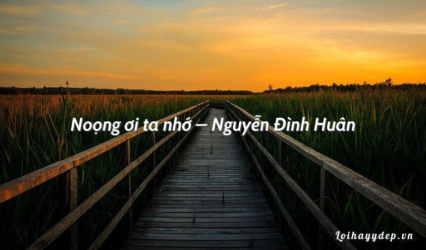 Noọng ơi ta nhớ – Nguyễn Đình Huân