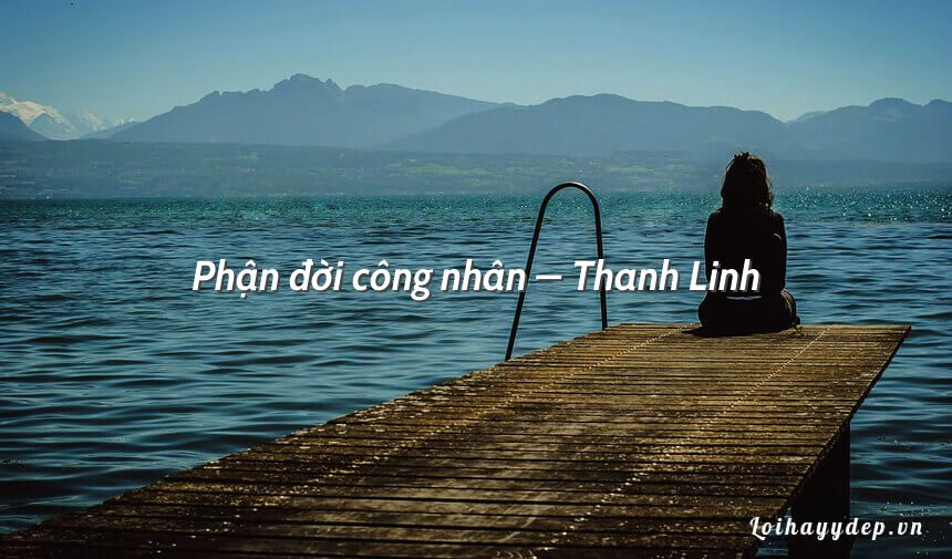 Phận đời công nhân – Thanh Linh