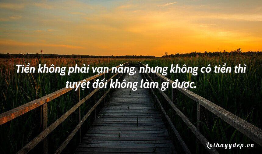 Tiền không phải vạn năng, nhưng không có tiền thì tuyệt đối không làm gì được.