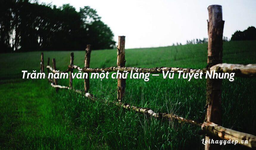 Trăm năm vẫn một chữ làng – Vũ Tuyết Nhung