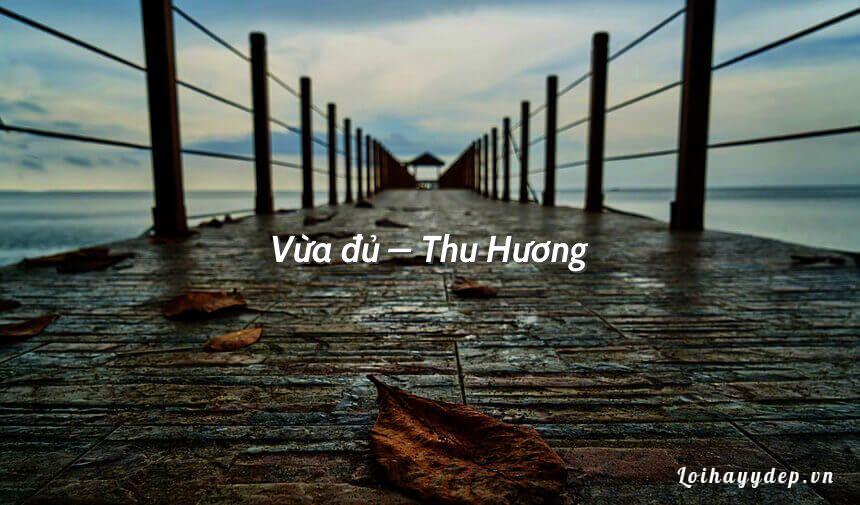 Vừa đủ – Thu Hương