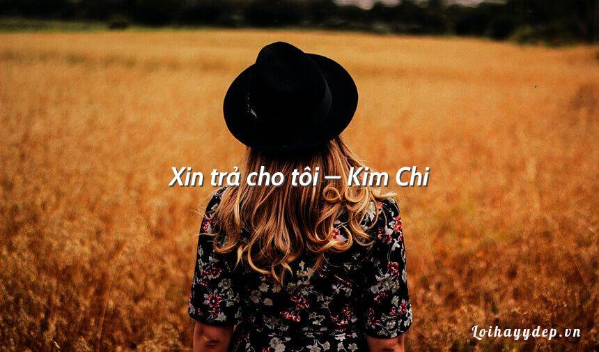 Xin trả cho tôi – Kim Chi