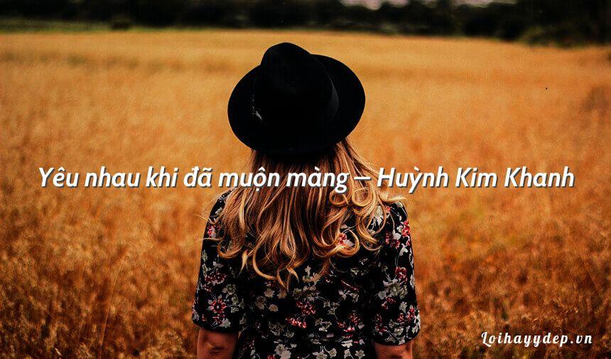 Yêu nhau khi đã muộn màng – Huỳnh Kim Khanh